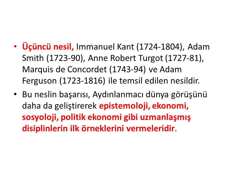 Üçüncü nesil, Immanuel Kant (1724-1804), Adam Smith (1723-90), Anne Robert Turgot (1727-81), Marquis de Concordet (1743-94) ve Adam Ferguson (1723-1816) ile temsil edilen nesildir.