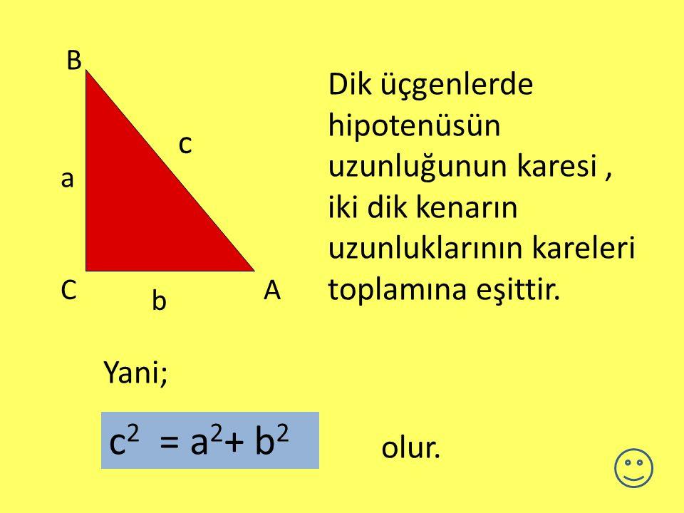 Dik kenar AC B Bir dik üçgen için ; olduğunu biliyoruz hipotenüs
