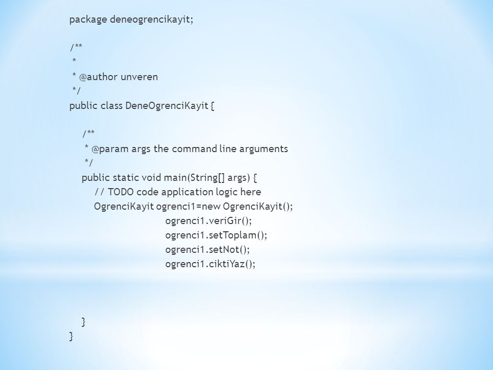package deneogrencikayit; /** * * @author unveren */ public class DeneOgrenciKayit { /** * @param args the command line arguments */ public static voi