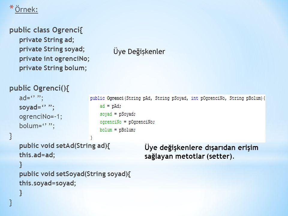 public void setToplam() { toplamPuan=0.25*(kisaSinav1+kisaSinav2)/2.0+0.5*finalSinavi+0.25*araSinav; } public void setNot() { if(toplamPuan>=90.0) notu= A ; else if(toplamPuan>=80.0) notu= B ; else if(toplamPuan>=70.0) notu= C ; else if(toplamPuan>=60.0) notu= D ; else notu= F ; } public class deneOgrenciKayit { public static void main(String[]args) { OgrenciKayit ogrenci1=new OgrenciKayit(); ogrenci1.veriGir(); ogrenci1.setToplam(); ogrenci1.setNot(); ogrenci1.ciktiYaz(); } Ogrenci adini giriniz: Ahmet Kisa Sinav1, Kisa Sinav2 notlari: 45 67 Ara sinav ve final notlari: 55 80 Isim = Ahmet Toplam puan ve not: 67.75 D