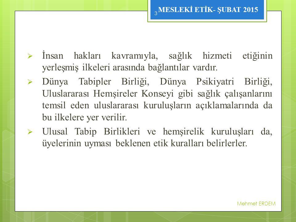 MESLEKİ ETİK- ŞUBAT 2015  Özerkliğe saygı duymak, bireyin eylem planına saygı duymaktır.