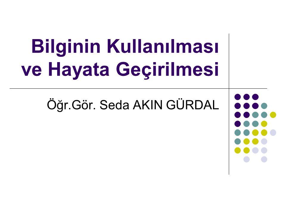 2 Bilgi yönetimi süreçlerinin dördüncüsü, bilginin organizasyon yararına müessir ve etkili biçimde kullanılması ve değerlendirilmesidir.