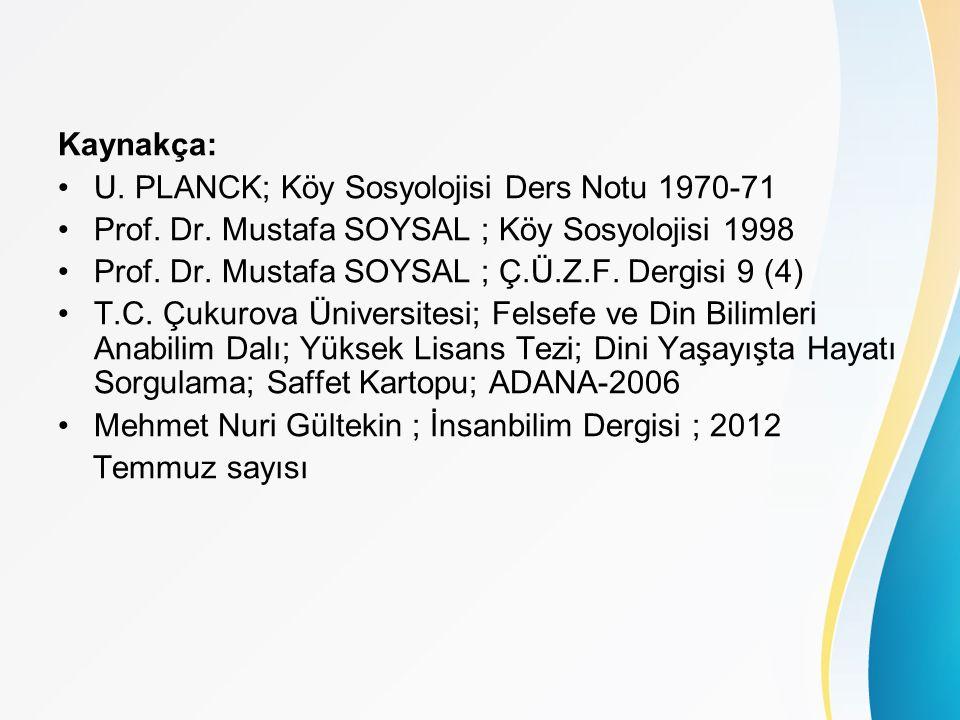 Kaynakça: U. PLANCK; Köy Sosyolojisi Ders Notu 1970-71 Prof.