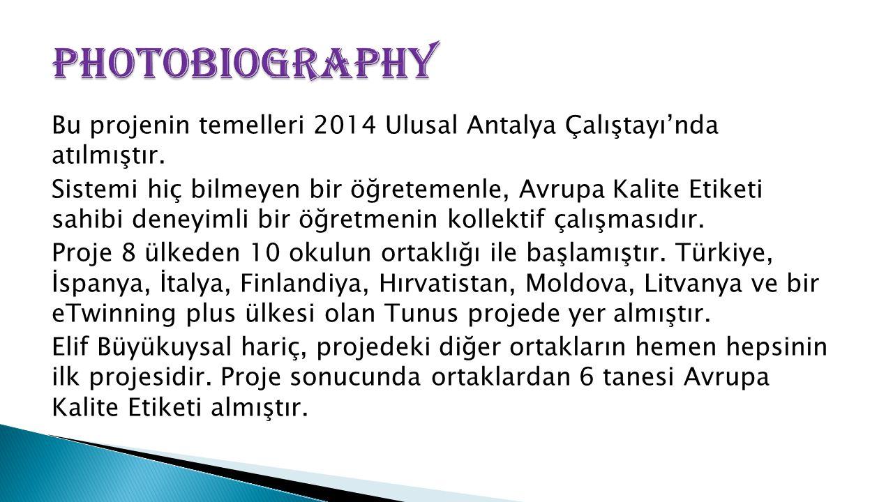 Bu projenin temelleri 2014 Ulusal Antalya Çalıştayı'nda atılmıştır. Sistemi hiç bilmeyen bir öğretemenle, Avrupa Kalite Etiketi sahibi deneyimli bir ö