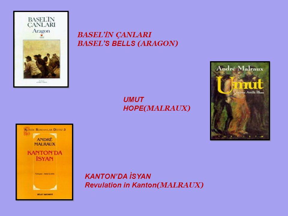 BASEL' İ N ÇANLARI BASEL' S BELLS (ARAGON) UMUT HOPE (MALRAUX) KANTON'DA İSYAN Revulation in Kanton (MALRAUX)