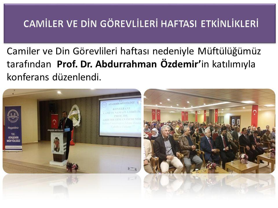 Camiler ve Din Görevlileri haftası nedeniyle Müftülüğümüz tarafından Prof.