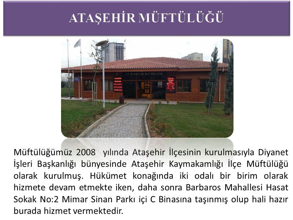 Müftülüğümüz 2008 yılında Ataşehir İlçesinin kurulmasıyla Diyanet İşleri Başkanlığı bünyesinde Ataşehir Kaymakamlığı İlçe Müftülüğü olarak kurulmuş.