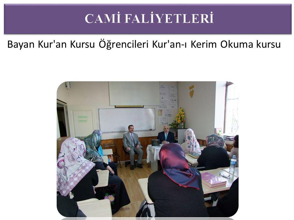 Bayan Kur an Kursu Öğrencileri Kur an-ı Kerim Okuma kursu