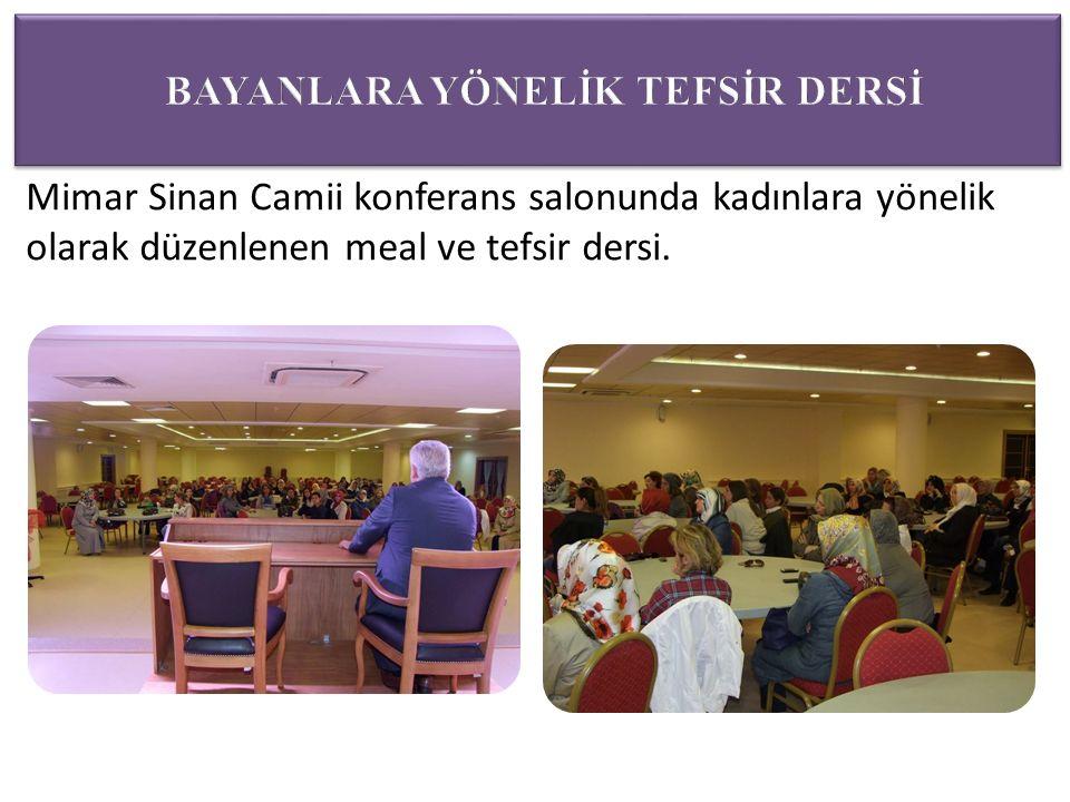 Mimar Sinan Camii konferans salonunda kadınlara yönelik olarak düzenlenen meal ve tefsir dersi.