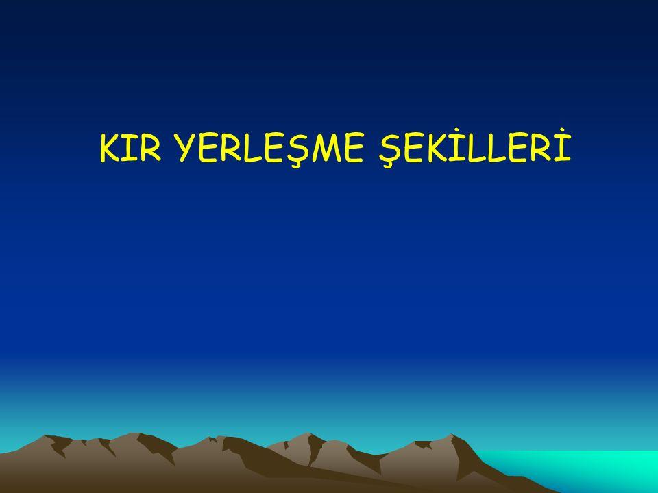 KIR YERLEŞME ŞEKİLLERİ
