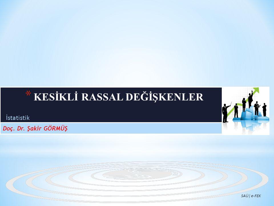İstatistik Doç. Dr. Şakir GÖRMÜŞ SAÜ| e-FEK