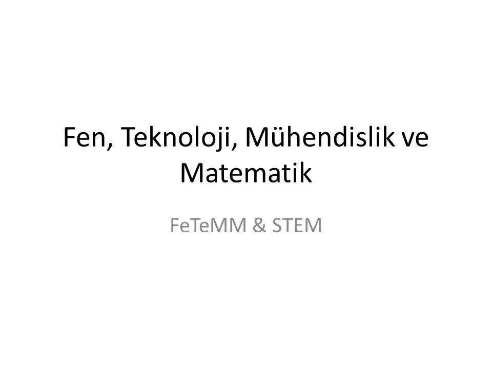 FeTeMM eğitimi; öğrencileri bir mühendis gibi farklı disiplinler arasında bir iş birliğine yönelterek, iletişime açık, sistematik düşünebilen, yaratıcı, etik değerlere sahip ve problemlere en uygun çözümü bulabilecek bireyler olarak yetiştirmeyi amaçlar (Bybee, 2010)