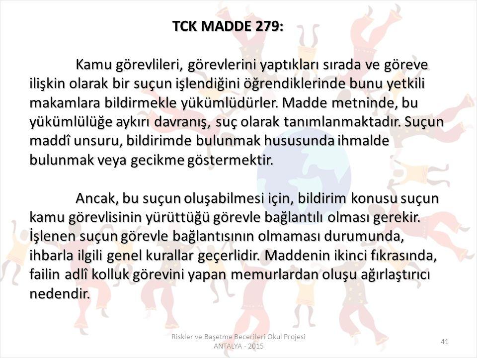 41 TCK MADDE 279: Kamu görevlileri, görevlerini yaptıkları sırada ve göreve ilişkin olarak bir suçun işlendiğini öğrendiklerinde bunu yetkili makamlar