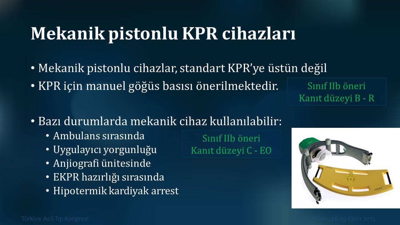 Türkiye Acil Tıp Kongresi Kıbrıs, 26-29 Ekim 2015 Mekanik pistonlu KPR cihazları Mekanik pistonlu cihazlar, standart KPR'ye üstün değil KPR için manue