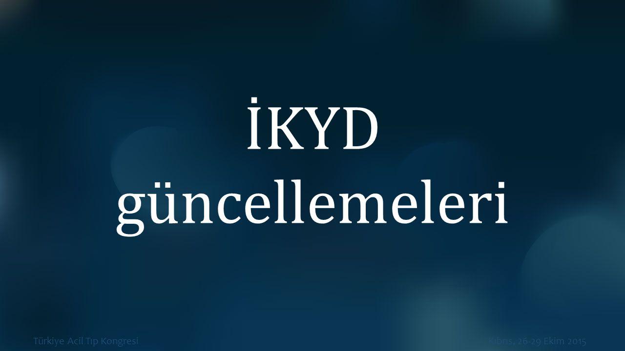 Türkiye Acil Tıp Kongresi Kıbrıs, 26-29 Ekim 2015 İKYD güncellemeleri