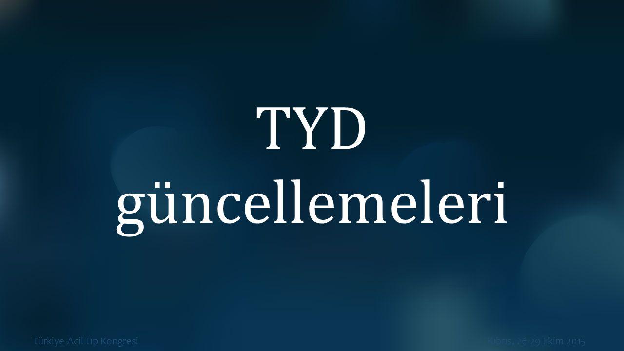 Türkiye Acil Tıp Kongresi Kıbrıs, 26-29 Ekim 2015 TYD güncellemeleri