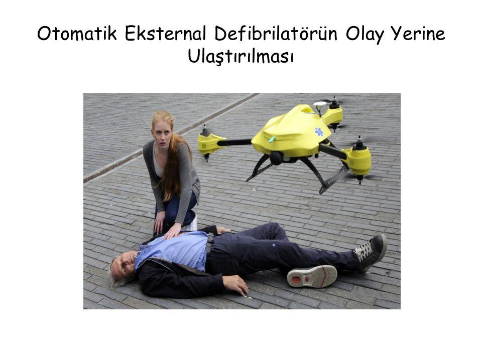 Otomatik Eksternal Defibrilatörün Olay Yerine Ulaştırılması