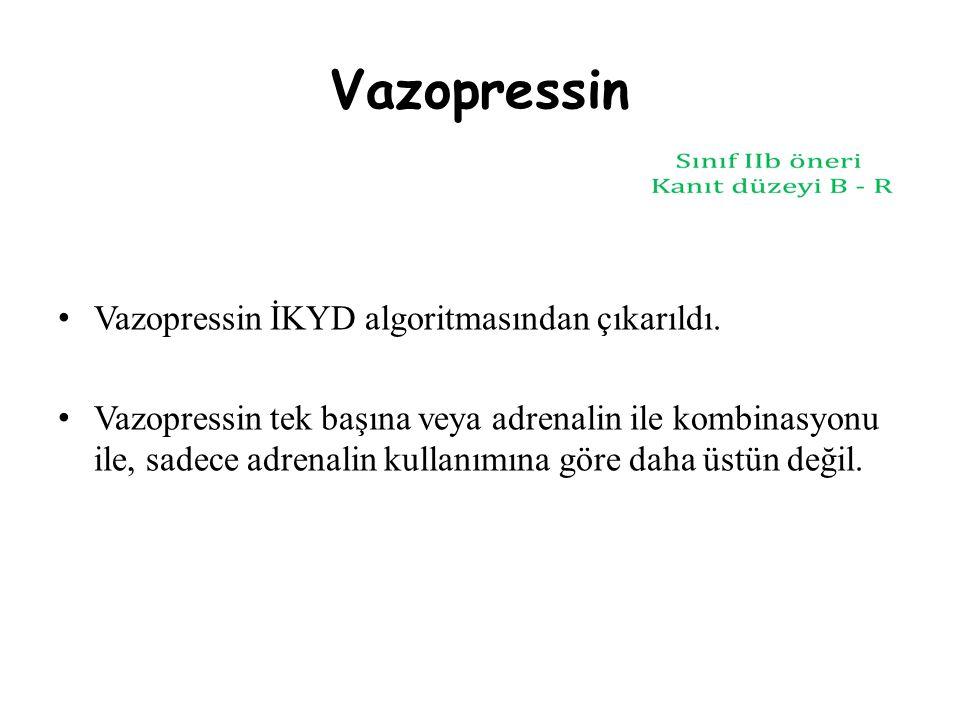 Vazopressin Vazopressin İKYD algoritmasından çıkarıldı. Vazopressin tek başına veya adrenalin ile kombinasyonu ile, sadece adrenalin kullanımına göre