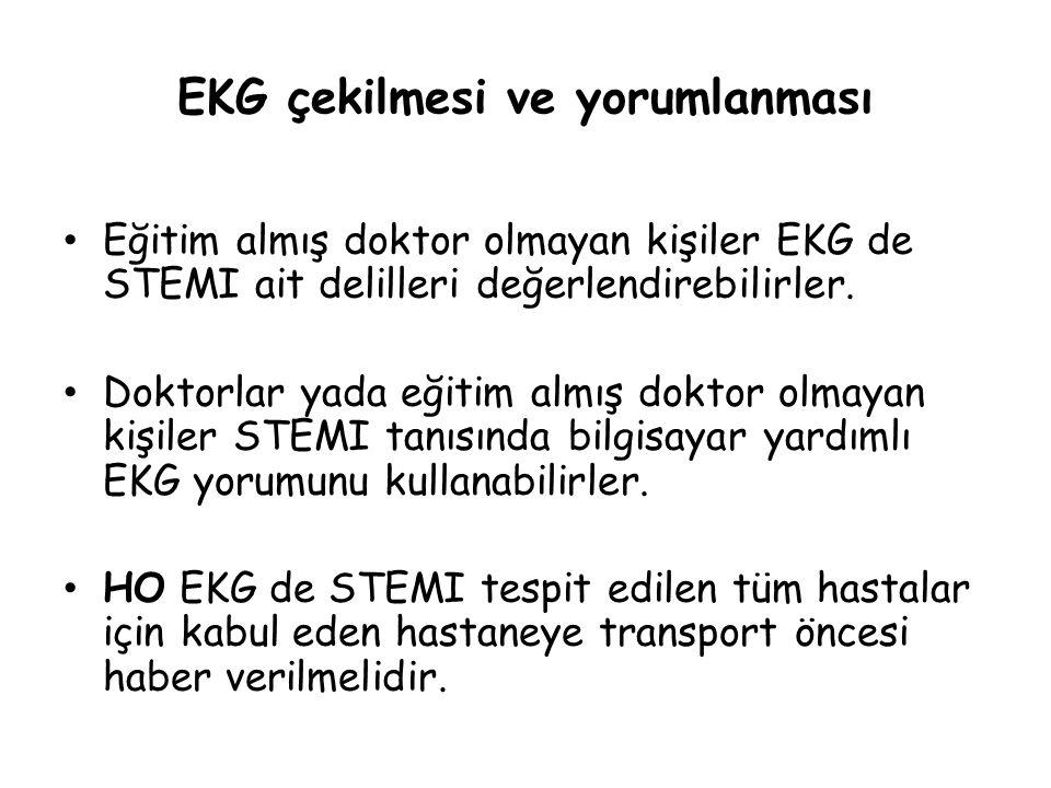 EKG çekilmesi ve yorumlanması Eğitim almış doktor olmayan kişiler EKG de STEMI ait delilleri değerlendirebilirler. Doktorlar yada eğitim almış doktor