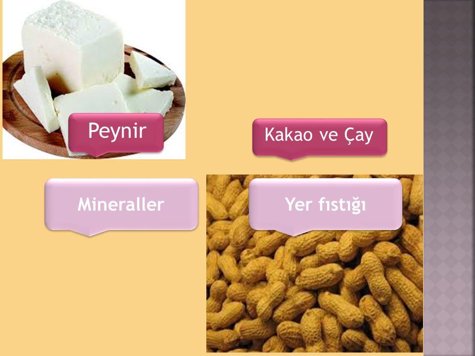 Peynir Kakao ve Çay Mineraller Yer fıstığı