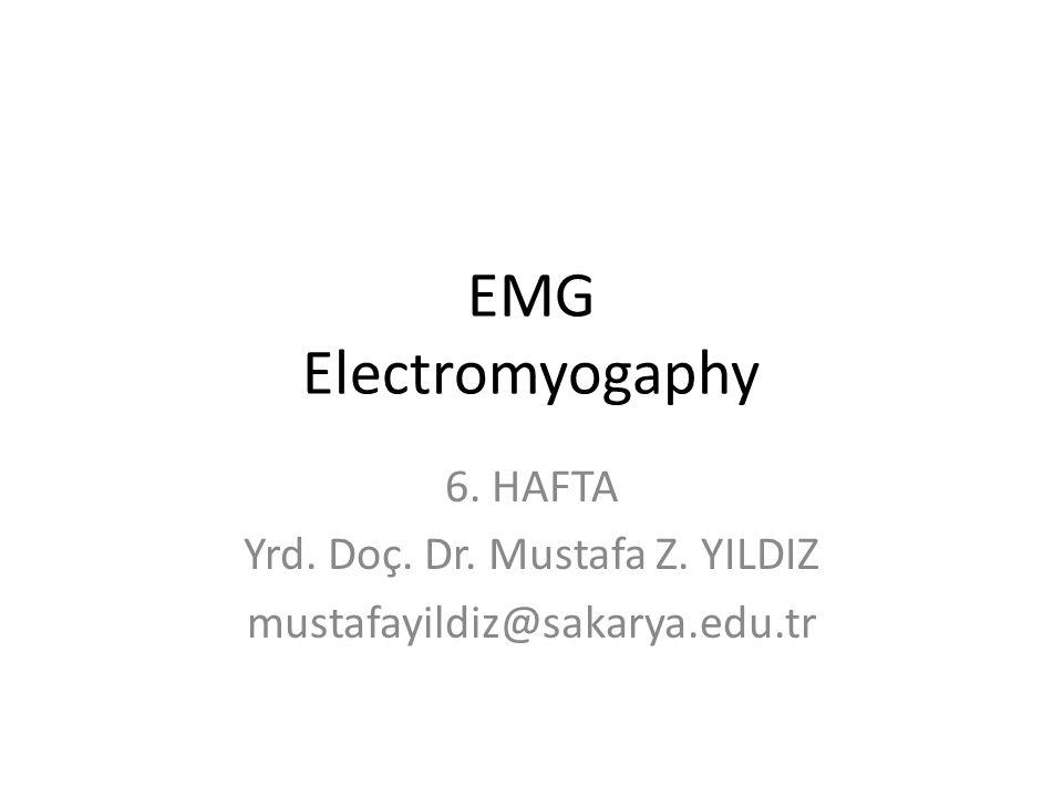 EMG Elektromiyogram (EMG), kasın kasılması sonucu ortaya çıkan biyopotansiyel işaretlerdir.