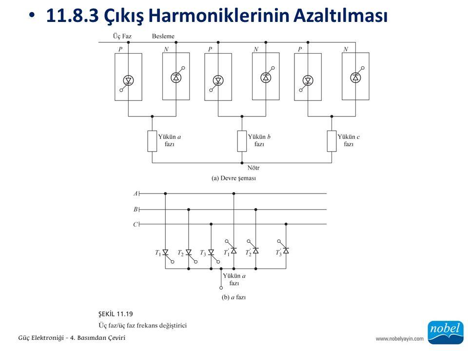 11.8.3 Çıkış Harmoniklerinin Azaltılması