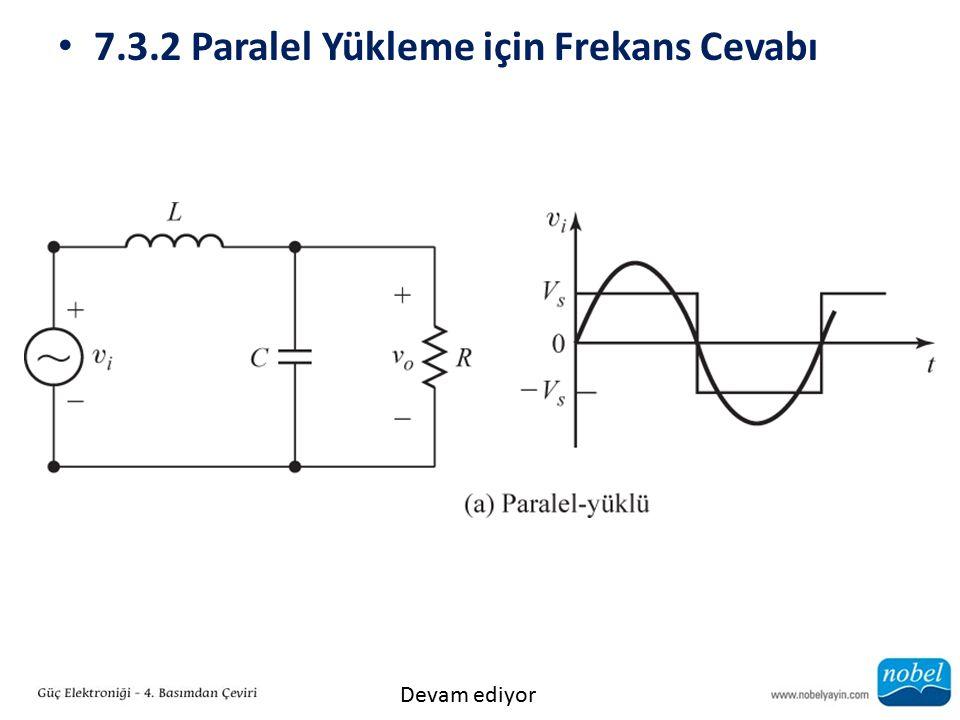 7.3.2 Paralel Yükleme için Frekans Cevabı Devam ediyor