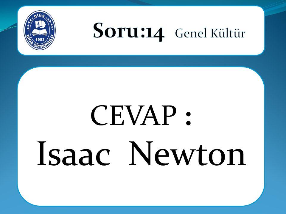 CEVAP : Isaac Newton