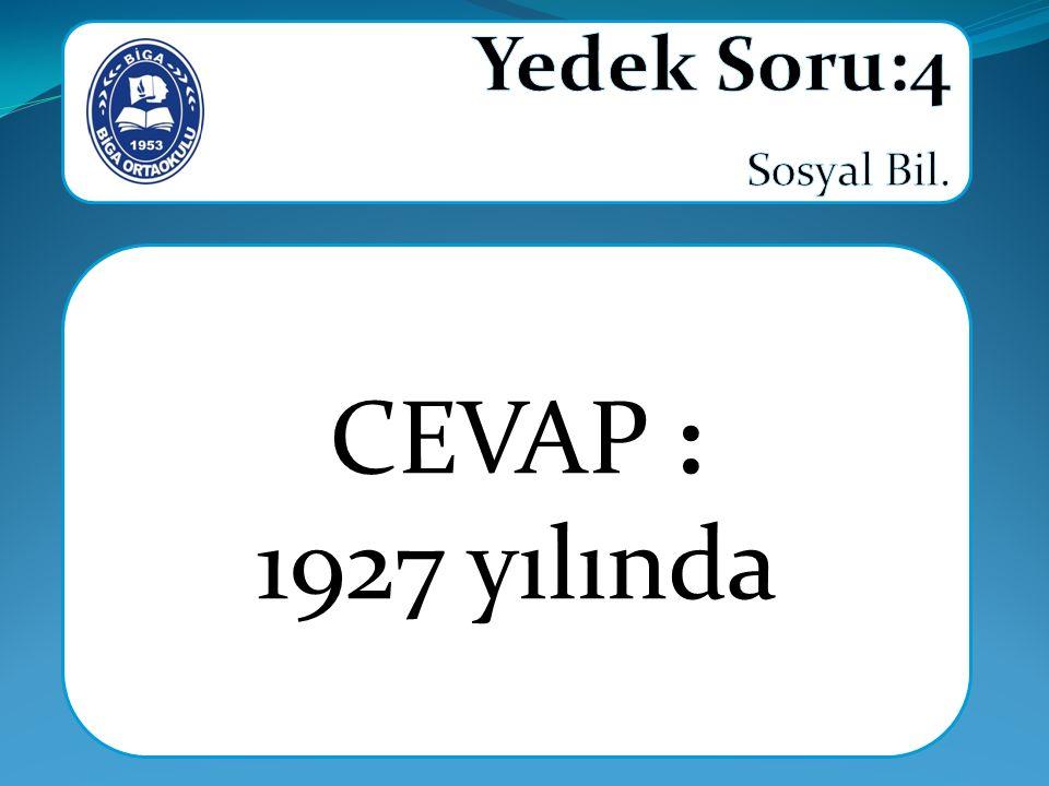 CEVAP : 1927 yılında