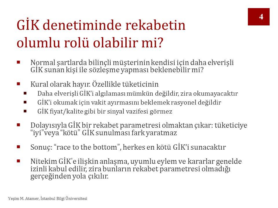Yeşim M. Atamer, İstanbul Bilgi Üniversitesi GİK denetiminde rekabetin olumlu rolü olabilir mi.