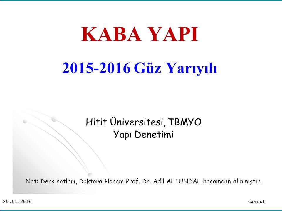 20.01.2016 KABA YAPI SAYFA1 Hitit Üniversitesi, TBMYO Yapı Denetimi Not: Ders notları, Doktora Hocam Prof.