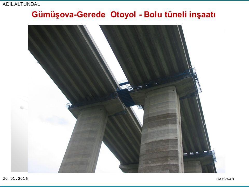 20.01.2016 SAYFA49 ADİL ALTUNDAL Gümüşova-Gerede Otoyol - Bolu tüneli inşaatı