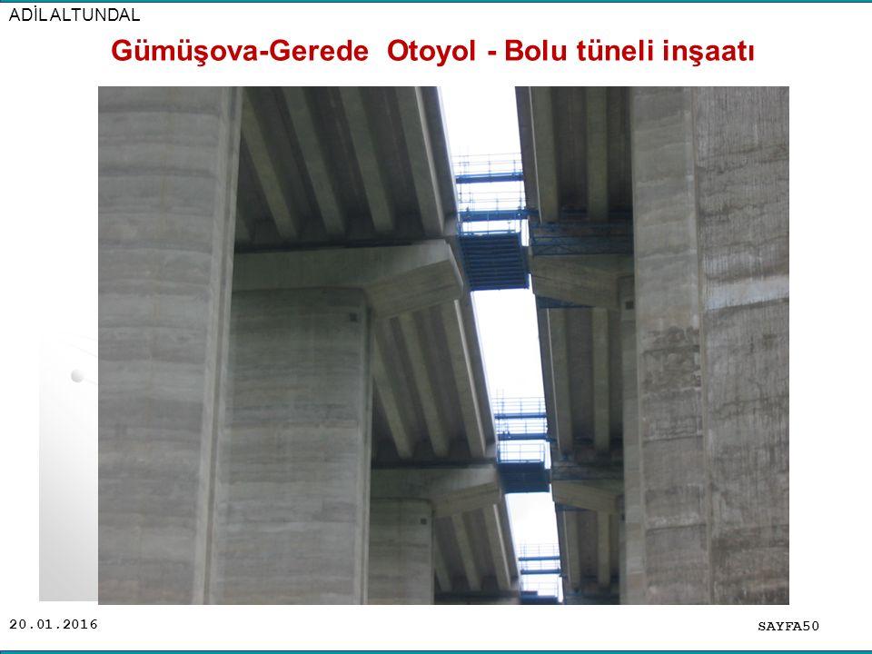 20.01.2016 SAYFA50 ADİL ALTUNDAL Gümüşova-Gerede Otoyol - Bolu tüneli inşaatı