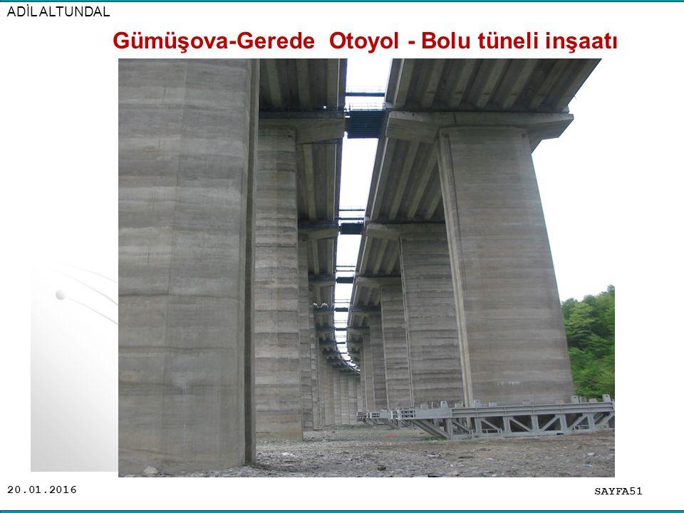 20.01.2016 SAYFA51 ADİL ALTUNDAL Gümüşova-Gerede Otoyol - Bolu tüneli inşaatı