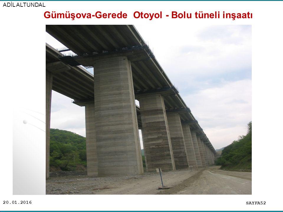 20.01.2016 SAYFA52 ADİL ALTUNDAL Gümüşova-Gerede Otoyol - Bolu tüneli inşaatı
