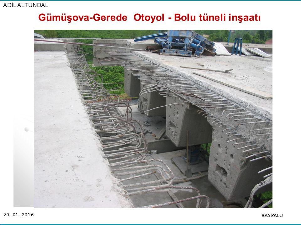 20.01.2016 SAYFA53 ADİL ALTUNDAL Gümüşova-Gerede Otoyol - Bolu tüneli inşaatı