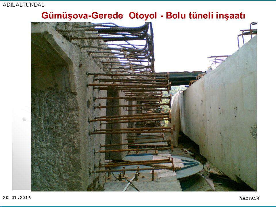 20.01.2016 SAYFA54 ADİL ALTUNDAL Gümüşova-Gerede Otoyol - Bolu tüneli inşaatı