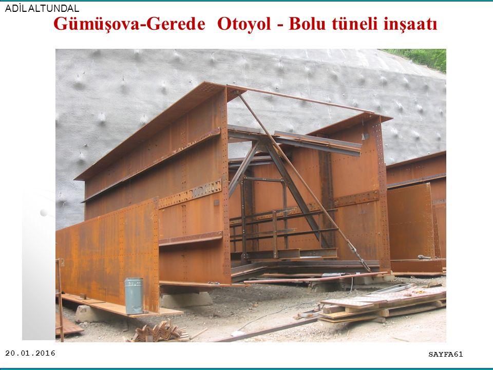20.01.2016 SAYFA61 ADİL ALTUNDAL Gümüşova-Gerede Otoyol - Bolu tüneli inşaatı