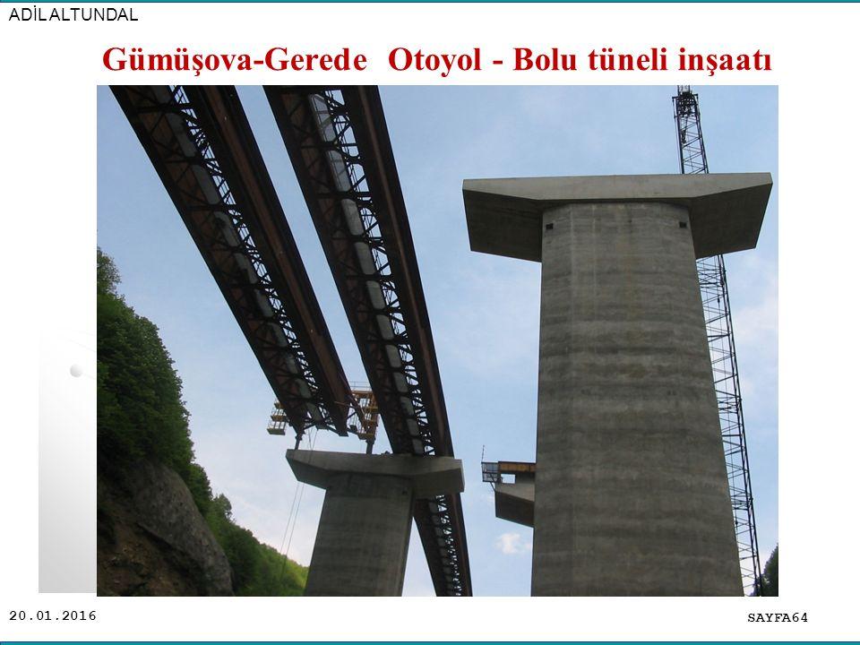 20.01.2016 SAYFA64 ADİL ALTUNDAL Gümüşova-Gerede Otoyol - Bolu tüneli inşaatı