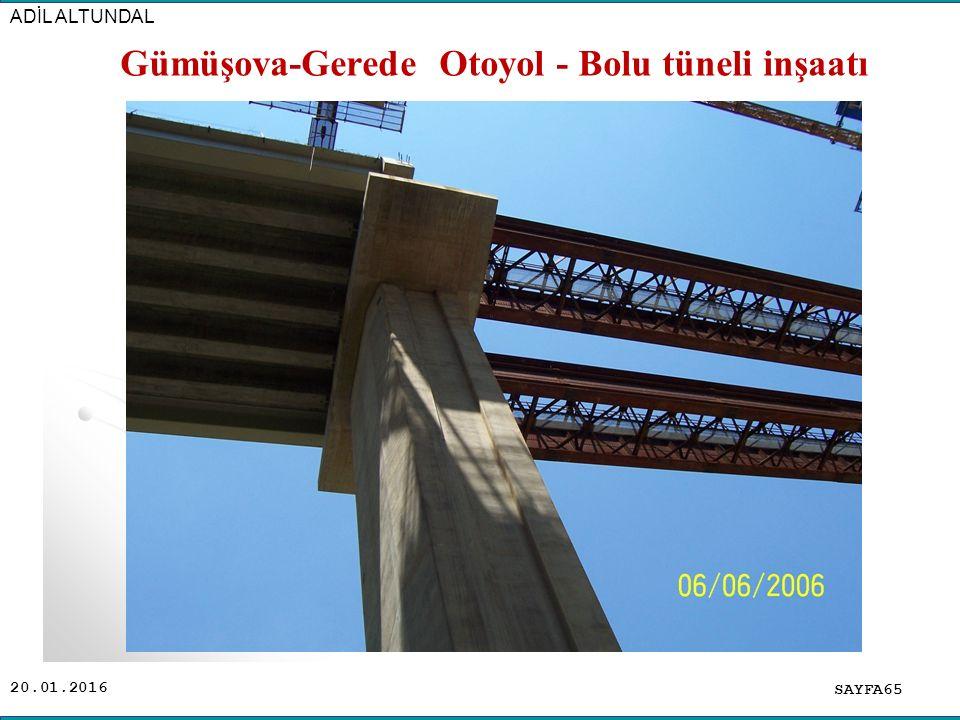20.01.2016 SAYFA65 ADİL ALTUNDAL Gümüşova-Gerede Otoyol - Bolu tüneli inşaatı