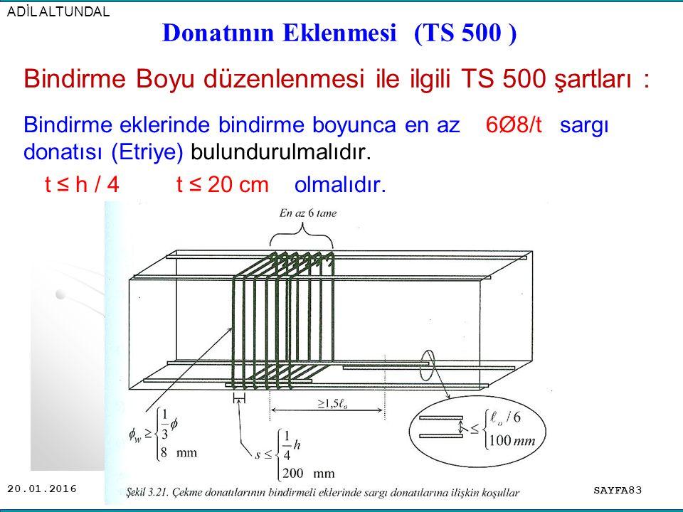 20.01.2016 Bindirme Boyu düzenlenmesi ile ilgili TS 500 şartları : Bindirme eklerinde bindirme boyunca en az 6Ø8/t sargı donatısı (Etriye) bulundurulmalıdır.