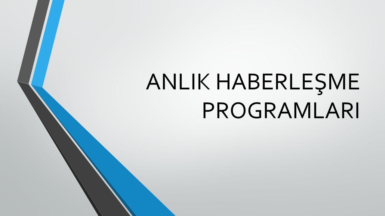 ANLIK HABERLEŞME PROGRAMLARI