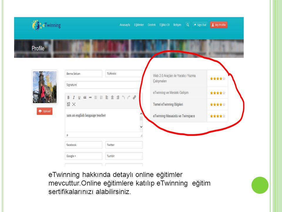 eTwinning hakkında detaylı online eğitimler mevcuttur.Online eğitimlere katılıp eTwinning eğitim sertifikalarınızı alabilirsiniz.