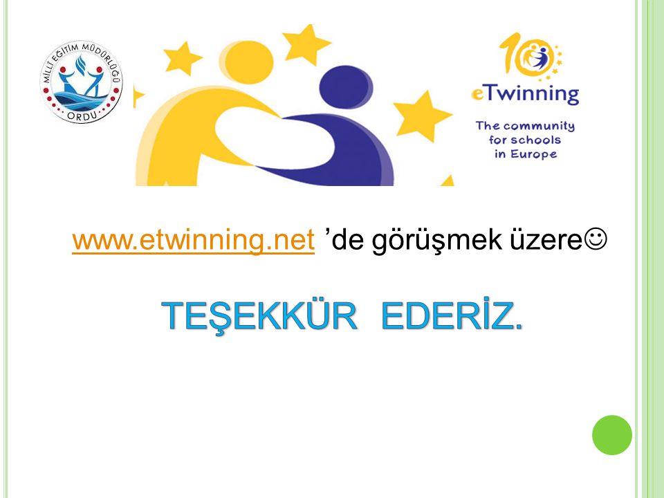www.etwinning.netwww.etwinning.net 'de görüşmek üzere
