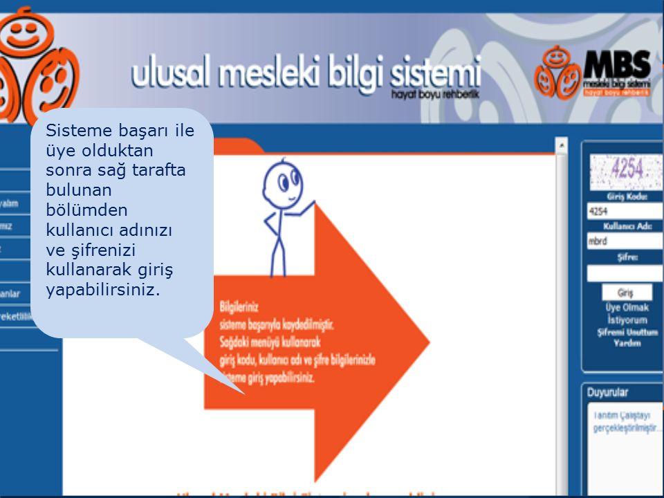 AB Çerçevesinde Mesleki Rehberlik Sisteme başarı ile üye olduktan sonra sağ tarafta bulunan bölümden kullanıcı adınızı ve şifrenizi kullanarak giriş y