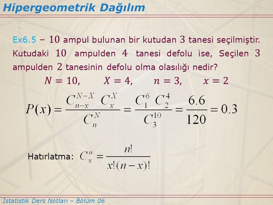 Hipergeometrik Dağılım İstatistik Ders Notları – Bölüm 06 Hatırlatma:
