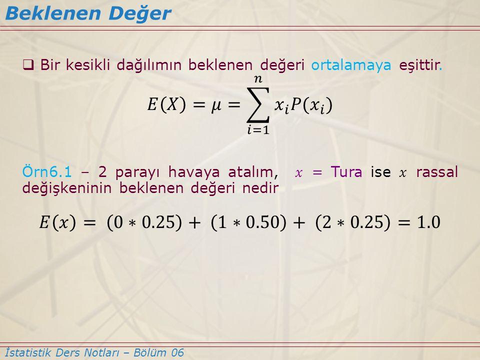 Beklenen Değer İstatistik Ders Notları – Bölüm 06
