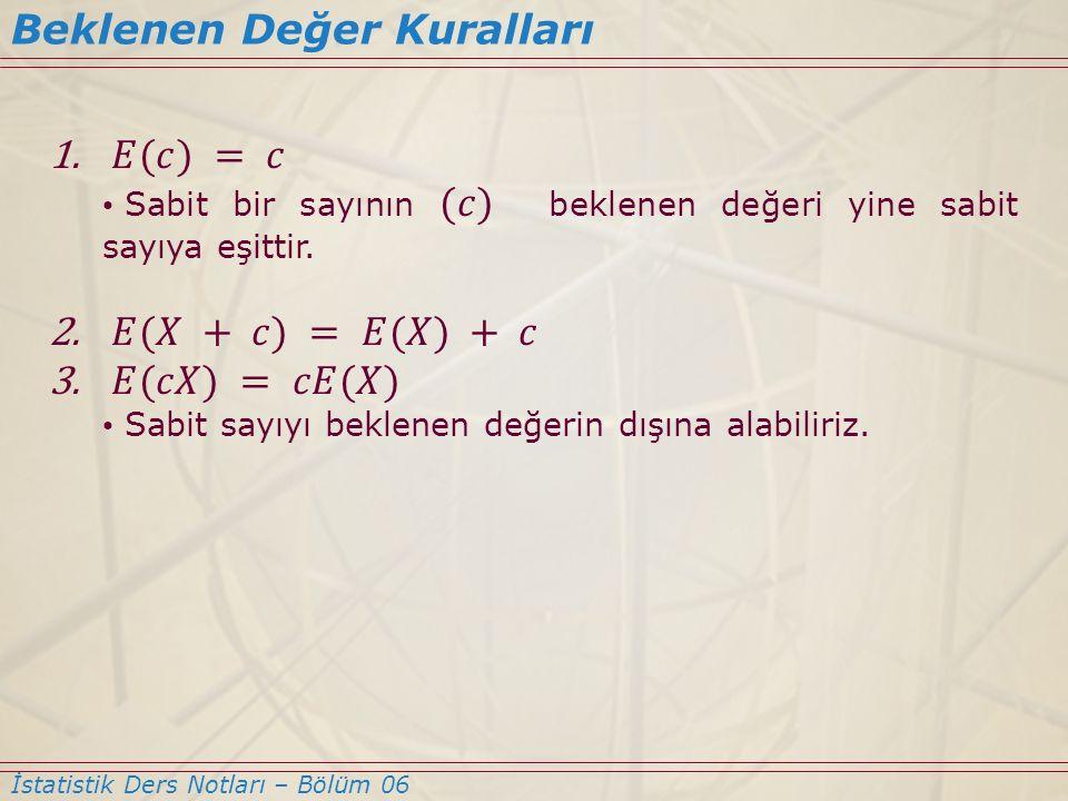 Beklenen Değer Kuralları İstatistik Ders Notları – Bölüm 06