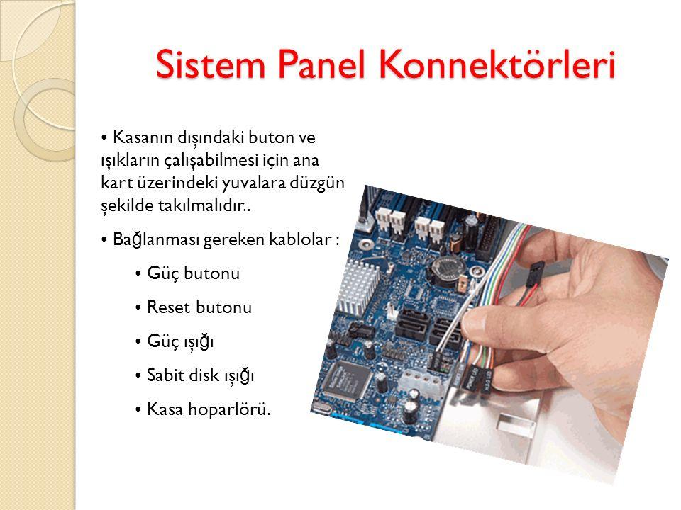 Sistem Panel Konnektörleri Kasanın dışındaki buton ve ışıkların çalışabilmesi için ana kart üzerindeki yuvalara düzgün şekilde takılmalıdır.. Ba ğ lan