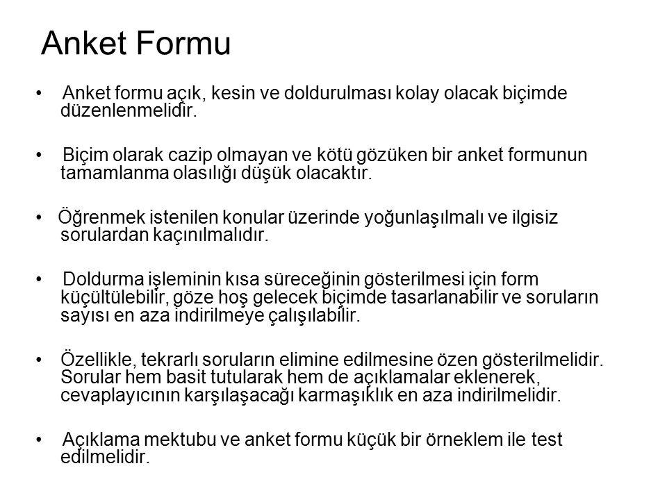 Anket Formu Anket formu açık, kesin ve doldurulması kolay olacak biçimde düzenlenmelidir.